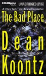 The Bad Place (Audio) - Dean Koontz