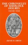The Chronicles of Sherlock Holmes: Volume Four - Denis O. Smith