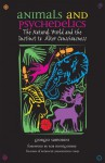 Animals and Psychedelics: The Natural World and the Instinct to Alter Consciousness - Giorgio Samorini, Robert Montgomery