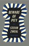 Beware of Pity - Stefan Zweig, Anthea Bell