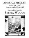 """America Medley: """"America"""" and """"America the Beautiful"""": Arranged for Harp - Sylvia Woods"""