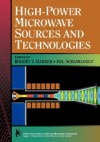 High-Power Microwave Sources and Technologies - PC&&&&, Robert J. Barker, Robert Barker, PC&&&&