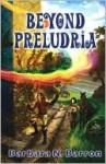 Beyond Preludria - Barbara Barron