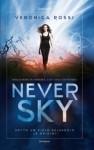 Never Sky (Sotto un cielo selvaggio, #1) - Veronica Rossi, Marinella Magrì