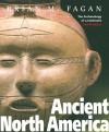 Ancient North America - Brian M. Fagan