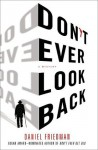 Don't Ever Look Back: A Mystery (Buck Schatz Series) - Daniel Friedman