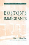 Boston's Immigrants, 1790-1880: A Study in Acculturation, Enlarged Edition - Oscar Handlin