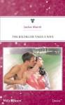 Mills & Boon : The Bachelor Takes A Wife (Texas Cattleman's Club: The Last) - Jackie Merritt
