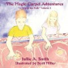 The Magic Carpet Adventures: A Trip to the Park Volume 2 - Jullie A. Smith