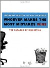 Whoever Makes the Most Mistakes Wins - Richard Farson, Ralph Keyes