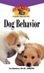 Dog Behavior: An Owner's Guide to a Happy Healthy Pet - Ian Dunbar