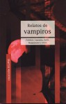 Relatos de vampiros - Vitoria Robbins, Carter Scott, Manuel Yanez Solana, John William Polidori, Luigi Capuana, Guy de Maupassant, Villiers de L'Isle-Adam