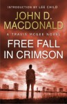 Free Fall in Crimson: Introduction by Lee Child: Travis McGee, No. 19 - John D. MacDonald