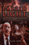 Pallid Light: The Waking Dead - William Jones