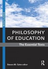 Philosophy of Education: The Essential Texts - Steven M. Cahn