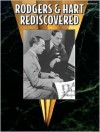 Rodgers & Hart Rediscovered - Richard Rodgers, Lorenz Hart