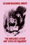 The Indiscreet Letter and Little Eve Edgarton - Eleanor Hallowell Abbott