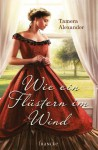 Wie ein Flüstern im Wind - Tamera Alexander, Silvia Lutz