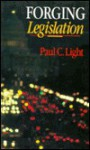 Forging Legislation - Paul Charles Light