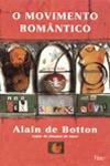 O Movimento Romantico - Alain de Botton