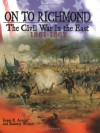 On to Richmond: The Civil War in the East, 1861-1862 - James R. Arnold, Roberta Wiener
