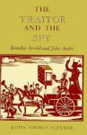 The Traitor and the Spy: Benedict Arnold and John Andre (New York Classics) - James Thomas Flexner