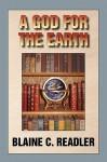 A God for the Earth - Blaine C. Readler
