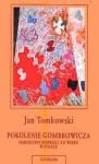 Pokolenie Gombrowicza. Narodziny powieści XX wieku w Polsce - Jan Tomkowski