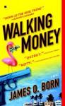Walking Money - James O. Born