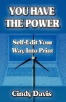 You Have the Power - Self-Edit Your Way Into Print - Cindy Davis