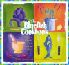 The Bluefish Cookbook, 6th: Delicious Ways to Deal with the Blues - Wezi Swift, Greta Jacobs, Jane Alexander