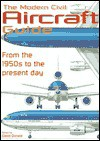 Modern Civil Aircraft Guide: From 1964 to the Present Day - David Donald