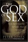 The God of Sex - Peter Jones