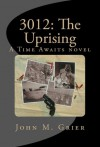 3012: The Uprising - John M. Grier