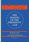 Age of Obama: A Reporter's Journey with Clinton, McCain and Obama in the Making of the President, 2008 - Mark Curtis, Ronn Owens