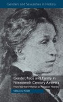 Gender, Race and Family in Nineteenth Century America: From Northern Woman to Plantation Mistress (Genders and Sexualities in History) - Rebecca Fraser