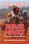 Horse Money: The Cases Of Van Eyck, Racetrack Detective - Richard Wormser, Robert J. Randisi, Tom Roberts