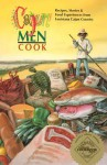 Cajun Men Cook: Recipes, Stories & Food Experiences From Louisiana Cajun Country - Beaver Club of Lafayette