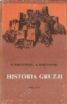 Historia Gruzji - Krzysztof Baranowski, Bohdan Baranowski