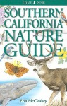 Southern California Nature Guide - Erin McCloskey, Andy Bezener, Krista Kagume, Linda Kershaw