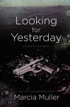 Looking for Yesterday (Sharon Mccone Mysteries) - Marcia Muller