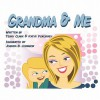 Grandma and Me - Terry Clark, Kathy Pokorney