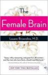 The Female Brain Publisher: Three Rivers Press - Louann Brizendine