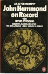 John Hammond on Record: An Autobiography - John S. Hammond, Irving Townsend