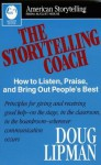 The Storytelling Coach: How to Listen, Praise, and Bring Out People's Best (American Storytelling) - Doug Lipman, Jay O'Callahan
