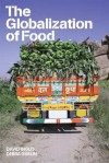 The Globalization of Food - David Inglis, Debra Gimlin