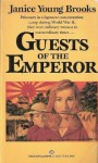 Guests of the Emperor - Janice Young Brooks