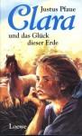 Clara und das Glück der Erde - Justus Pfaue