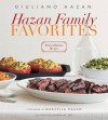 Hazan Family Favorites: Beloved Italian Recipes from the Hazan Family - Giuliano Hazan, Marcella Hazan