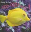 Down in the Deep, Deep, Ocean! - Jo Cleland